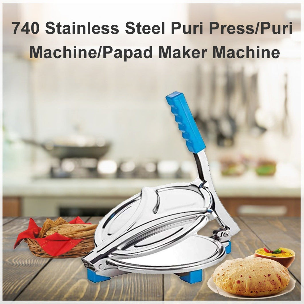 740 Stainless Steel Puri Press/Puri Machine/Papad Maker Machine