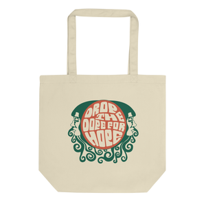 Drop the Dope for Hope Tote Bag