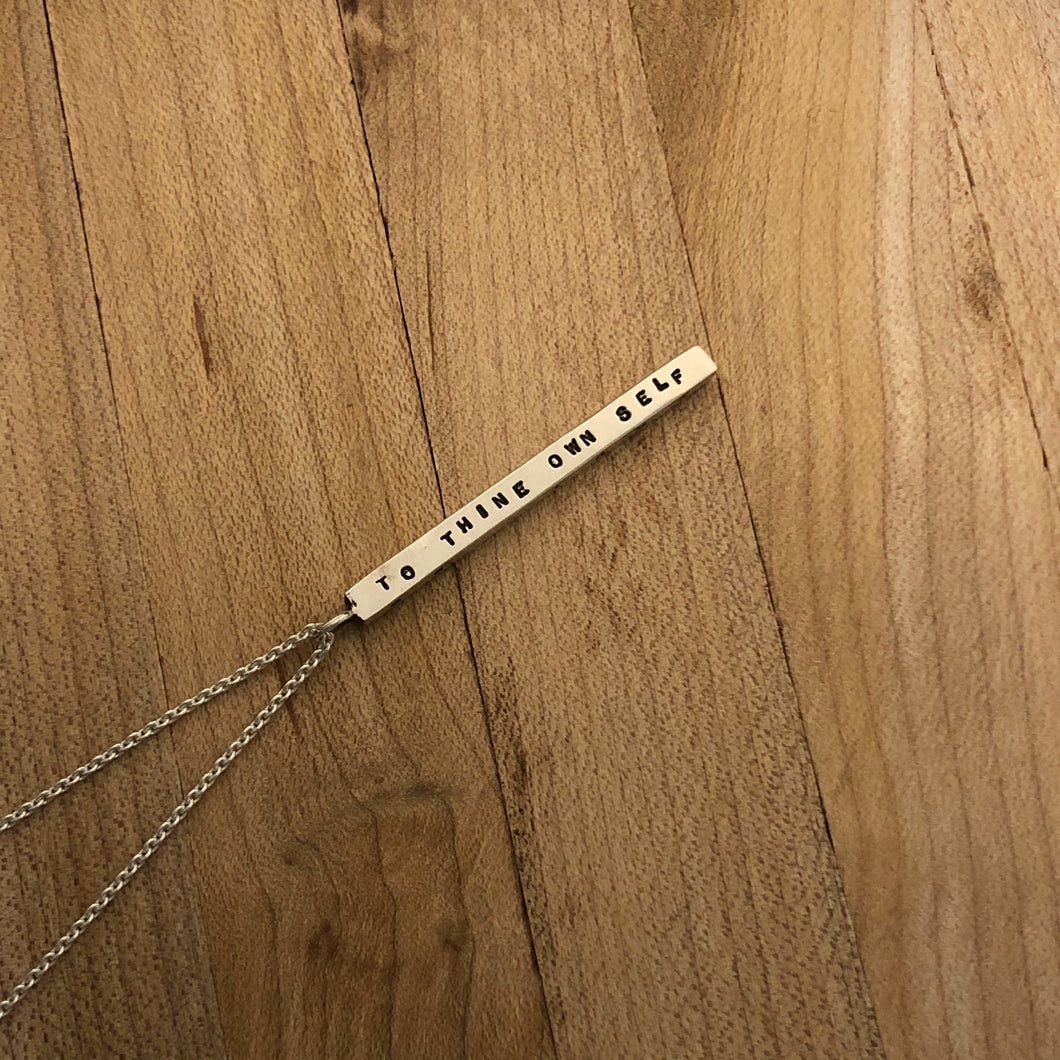 Long Letter Pressed Necklace- Love All Trust A Few This Above All To Thine Own Self Be True