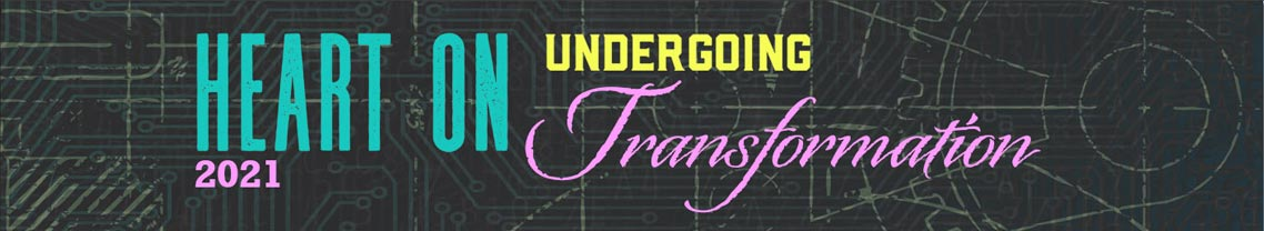 Heart On - Under Transformation 2021