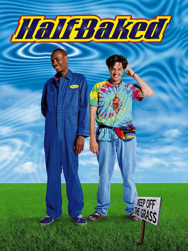 Half Baked on 4/20 @ 7PM