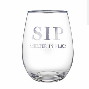 S.I.P Shelter In Place Wine Glass