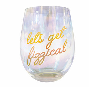 Let's Get Fizzical Wine Glass