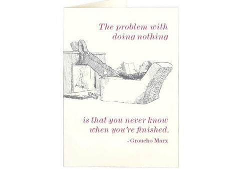Problem With Doing Nothing - Retirement Card