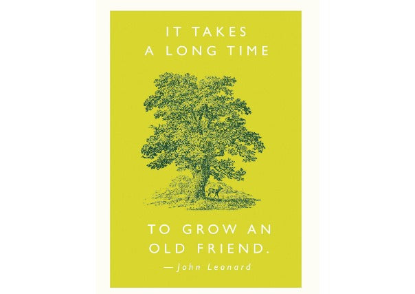 Takes Time to Grow An Old Friend - Card