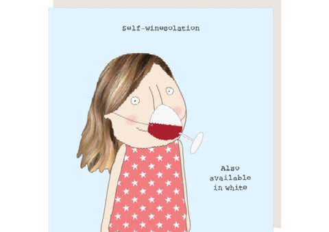 Self Winesolation - Greeting Card by Rosie Made a Thing