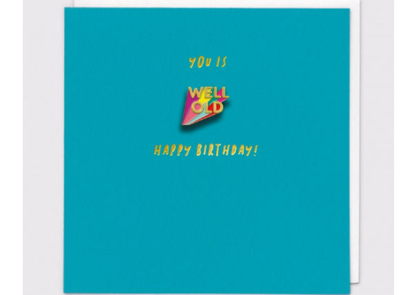 You is Well Old Pin Badge - Birthday Card