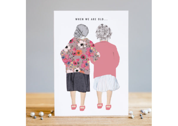 When we are old birthday card  - quirky coo, cards, gifts, dundee, perth, aberdeen