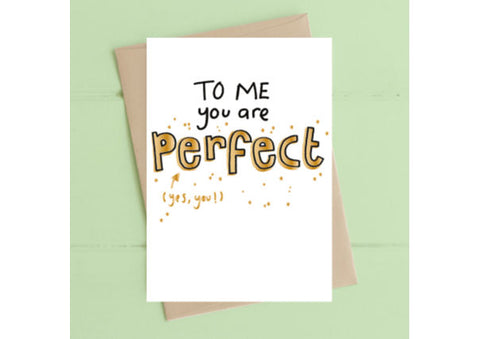 To me, you are perfect - Love card
