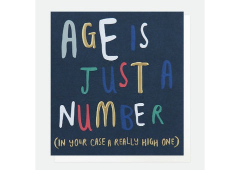 Age is just a number (a really high one) - Caroline Gardner Birthday Card