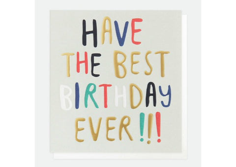 Have the Best Birthday Ever - Caroline Gardner Birthday Card