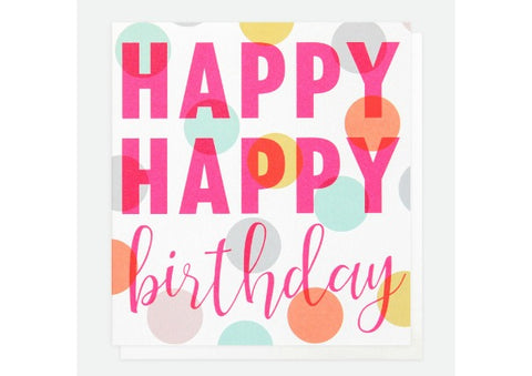 Happy Happy Birthday  - Caroline Gardner Birthday Card