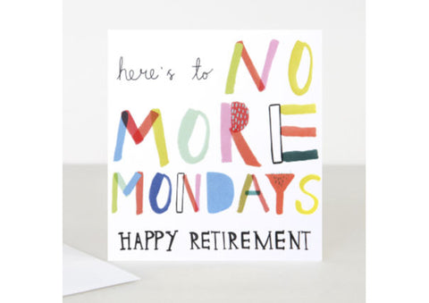 No More Mondays  - Caroline Gardner Retirement Card