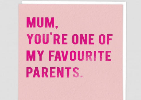 One Of My Fav' Parents - Mother's Day Card