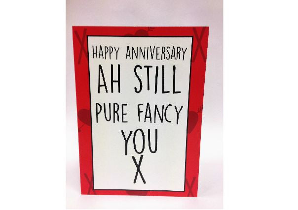 Ah Still Pure Fancy You Anniversary Card - Quirky Coo, Dundee