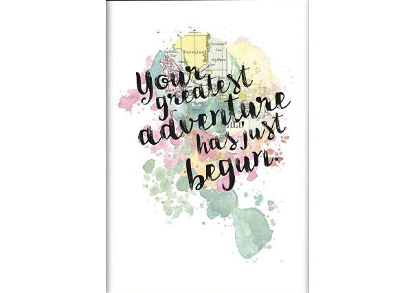 """Your greatest adventure has just begun"" A4 Print"