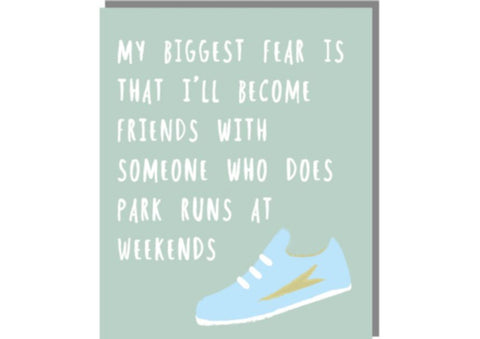 Biggest Fear/Friends Do Park Run - Birthday Card