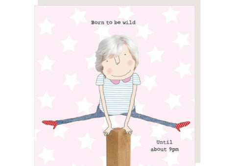 Born to be Wild/Until About 9pm - Birthday Card