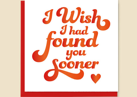 I wish i had found you sooner Card