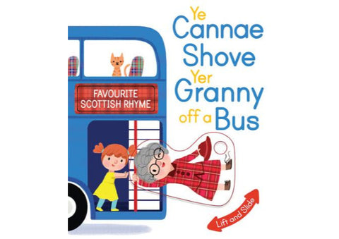 Ye Cannae shove yer granny off the bus - book
