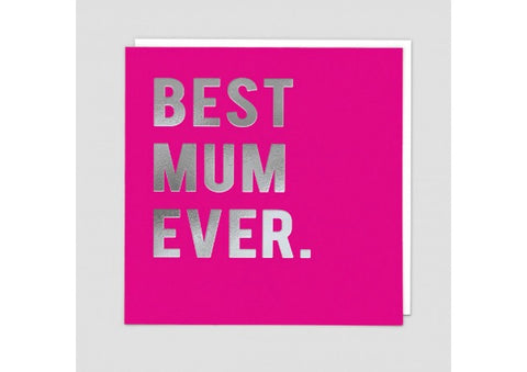 Best Mum Ever - Mother's Day Card