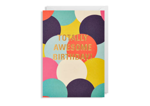 Totally Awesome Birthday - Greeting Card