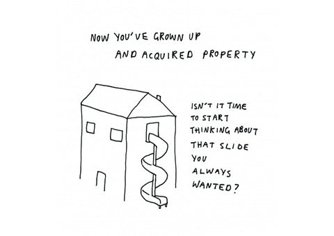 """Now You've Grown Up & Acquired Property"" Card"