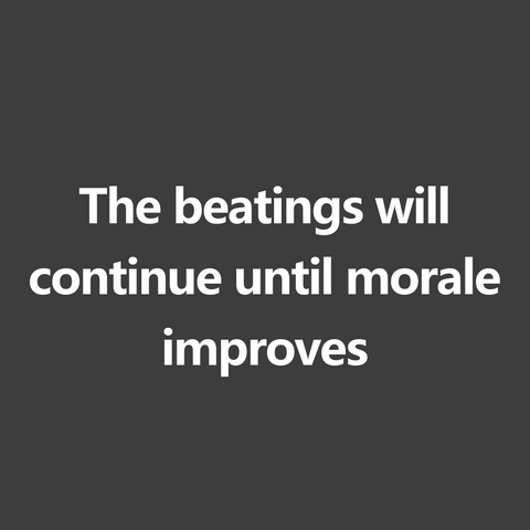 The beatings will continue until morale improves (Men's)