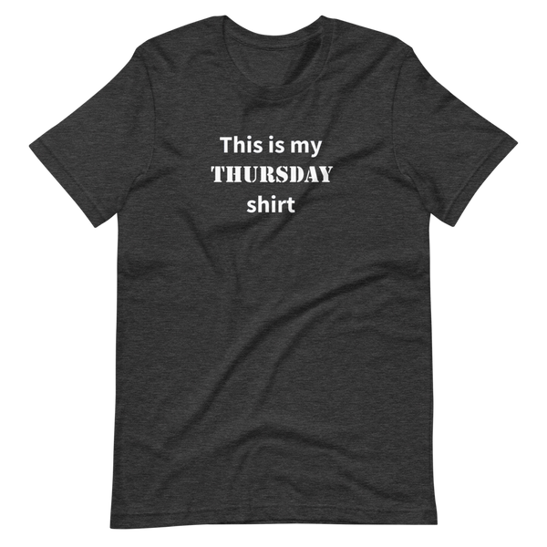 This is my Thursday shirt (Men's)