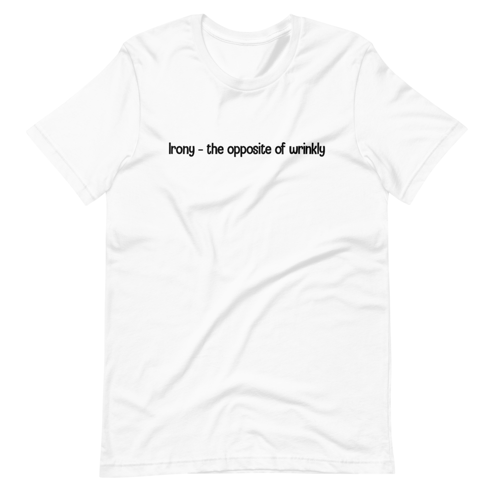 Irony - the opposite of wrinkly (Men's)