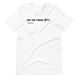 Use the Force, Harry.  -Gandalf (Men's)