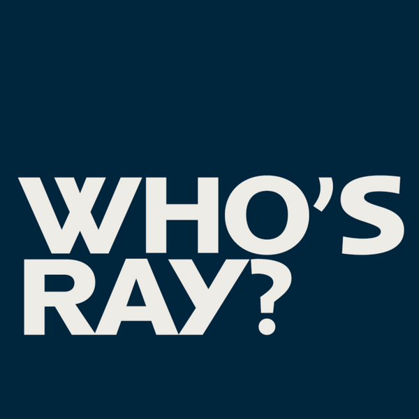 Who is Ray Anyway?