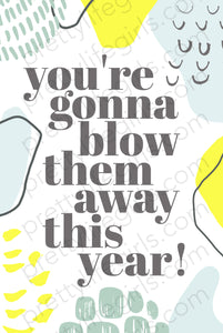 You're Gonna Blow Them Away Printable Gift Tag