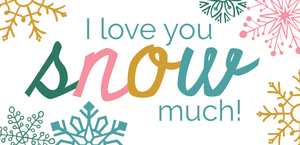 I love you SNOW much printable gift tags