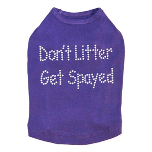 Don't Litter Get Spayed Rhinestones Tank- Many Colors