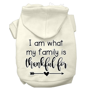 I Am What My Family is Thankful For Screen Print Dog Hoodie in Many Colors