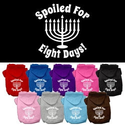 Hanukkah Spoiled for 8 Days Screen Print Hoodies- Many Colors