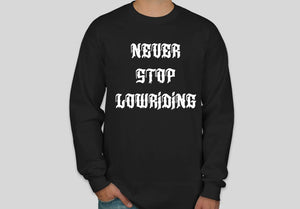 Never Stop Lowriding Long Sleeve