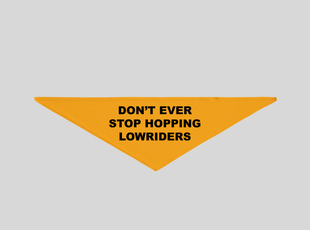 Don't Ever Stop Hopping Lowriders Bandanna