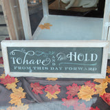 To Have and To Hold Chalkboard Sign - Wedlock Shop - 1