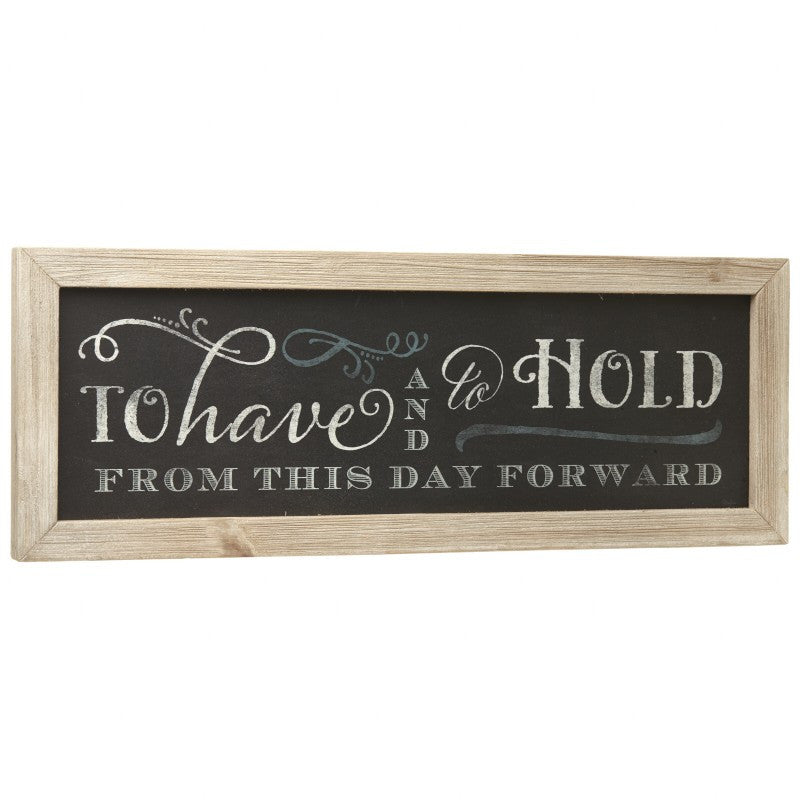 To Have and To Hold Chalkboard Sign - Wedlock Shop - 2