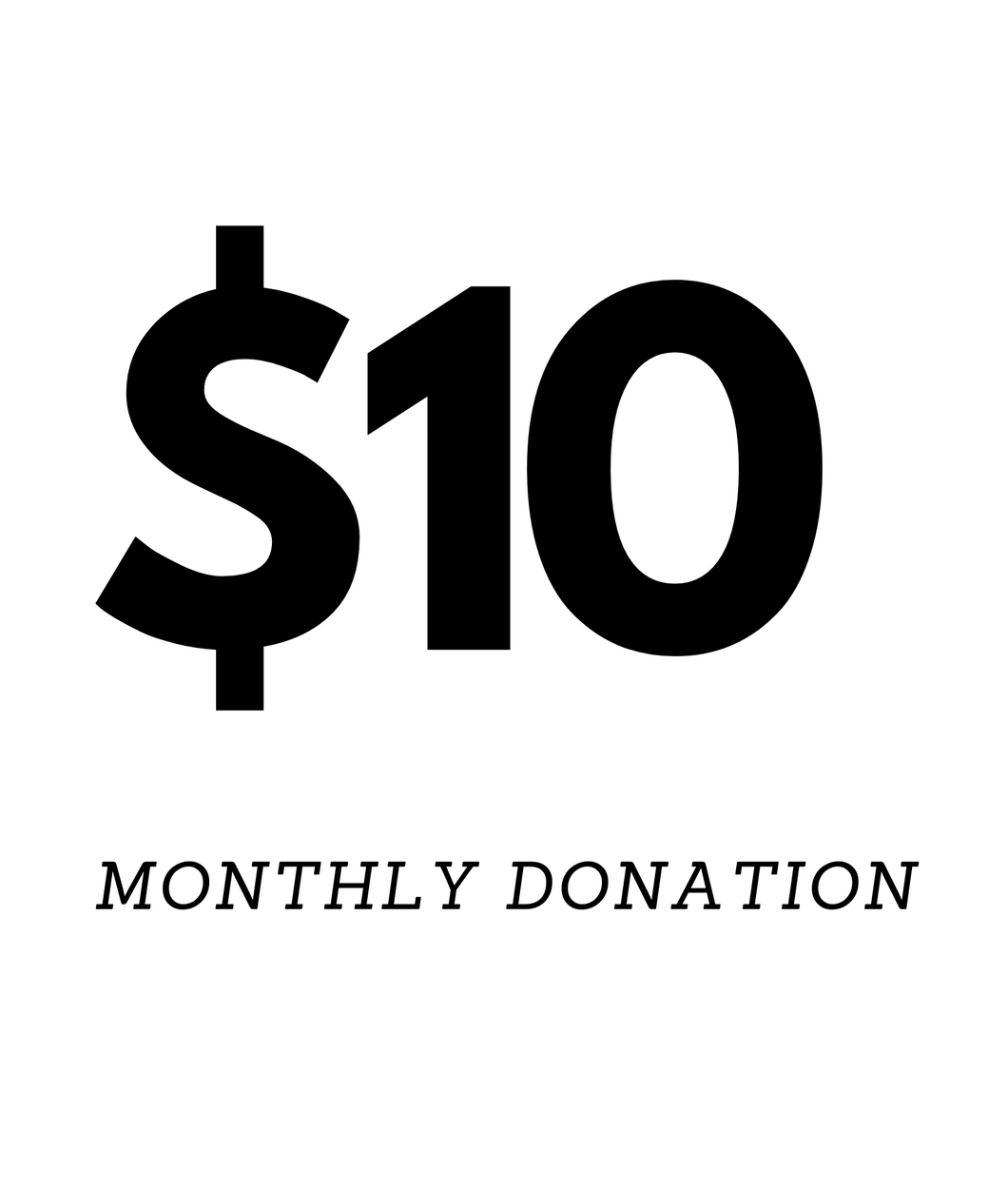 $10 Monthly Donation