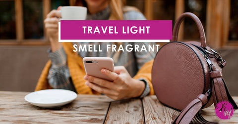 Tip 6: Take Your Fragrance With You