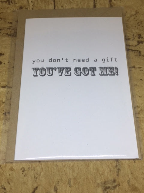 'You've Got Me' Greeting Card