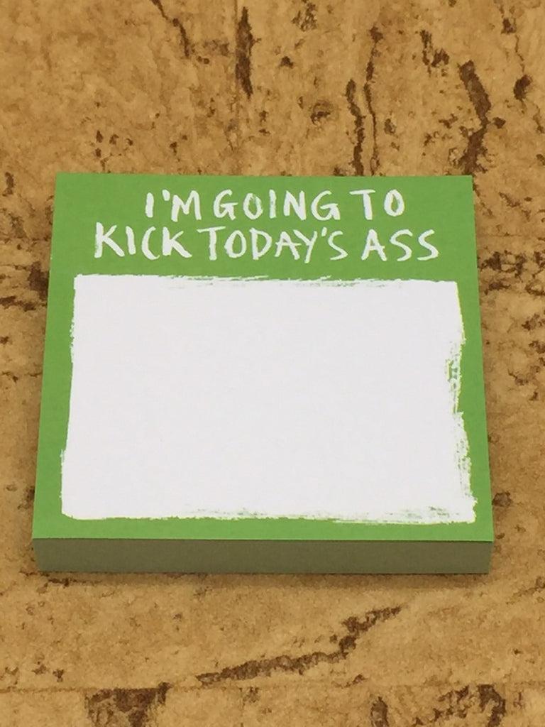 'I'm going to kick today's ass' post it/sticky notepad
