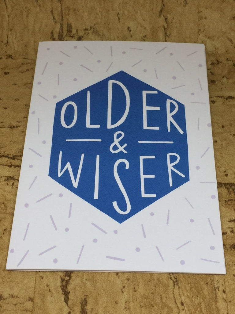 Older & Wiser Greeting Card