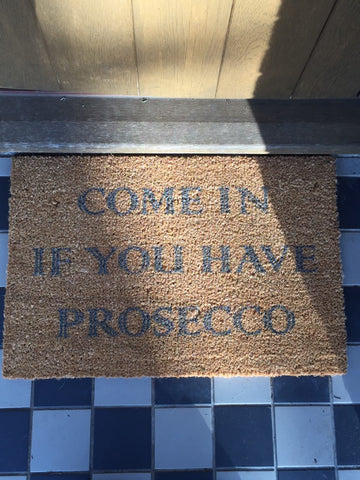 'Come in if you have Prosecco' Doormat