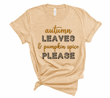 Load image into Gallery viewer, Pumpkin Spice Please Tee