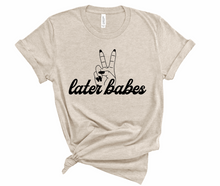 Load image into Gallery viewer, Women's Later Babes Tee
