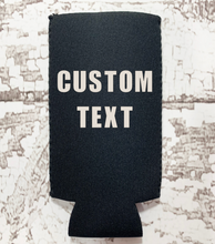 Load image into Gallery viewer, Custom Koozie